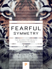 Fearful Symmetry: The Search for Beauty in Modern Physics