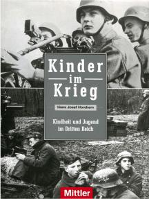 Kinder im Krieg: Kindheit und Jugend im Dritten Reich