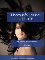 Haarausfall muss nicht sein - Mit Tipps aus der Naturheilpraxis