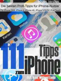 111 Tipps zum iPhone: Für mehr Erfolg mit dem iPhone (aktuell für iOS 7)