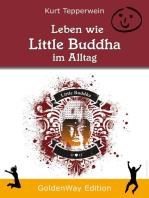 Leben wie Little Buddha im Alltag
