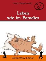 Leben wie im Paradies
