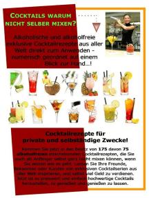 Cocktails warum nicht selber mixen?: Internationale alkoholische und alkoholfreie Cocktailrezepte auf einem Blick zu Hand!