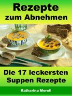 Rezepte zum Abnehmen - Die 17 leckersten Suppen Rezepte