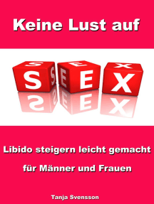 Keine Lust auf Sex? - Libido steigern leicht gemacht für Männer und Frauen