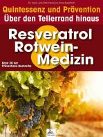 Resveratrol & Rotwein-Medizin