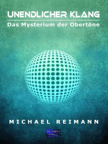 Unendlicher Klang: Das Mysterium der Obertöne