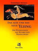 Das alte und das neue Yijing