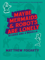Maybe Mermaids & Robots Are Lonely