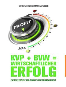KVP + BVW = wirtschaftlicher Erfolg: Energieeffizienz und Einkauf / Kostenmanagement