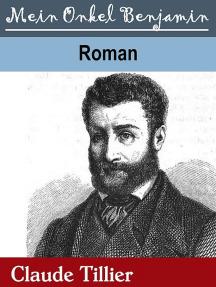 Mein Onkel Benjamin: Roman