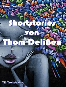 Shortstories von Thom Delißen