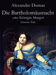Die Bartholomäusnacht oder Königin Margot (Zweiter Teil)