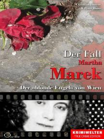 Der Fall Martha Marek: Der »blonde Engel« von Wien