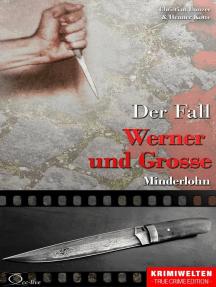 Der Fall Werner und Grosse: Minderlohn