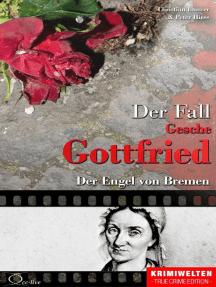 Der Fall der Giftmischerin Gesche Gottfried: Der Engel von Bremen