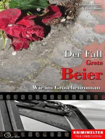 Der Fall Grete Beier: Wie im Groschenroman