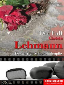 Der Fall Christa Lehmann: Der giftige Schokoladenpilz