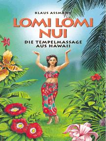 Lomi Lomi Nui: Die Tempelmassage aus Hawaii
