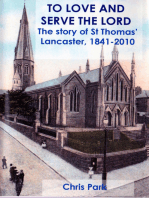 To Love and Serve the Lord. The Story of St Thomas' Lancaster, 1841-2010