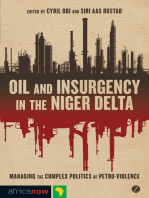Oil and Insurgency in the Niger Delta: Managing the Complex Politics of Petro-violence