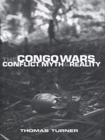 The Congo Wars: Conflict, Myth and Reality