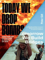 Today We Drop Bombs, Tomorrow We Build Bridges