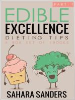 Edible Excellence, Part 1
