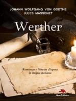 I dolori del giovane Werther (Romanzo) e Werther (libretto d'opera)