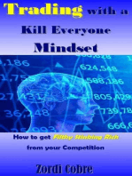 Trading with a Kill Everyone Mindset