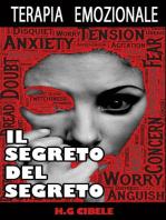Terapia Emozionale. Il Segreto del Segreto