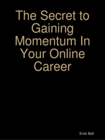 The Secret to Gaining Momentum In Your Online Career