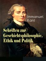 Schriften zur Geschichtsphilosophie, Ethik und Politik