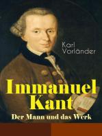 Immanuel Kant - Der Mann und das Werk