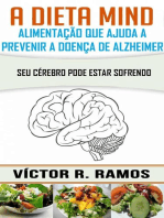 A Dieta Mind, alimentação que ajuda a prevenir a doença de Alzheimer. Seu cérebro pode estar sofrendo