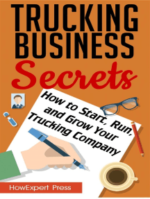 Trucking Business Secrets: How to Start, Run, and Grow Your Trucking Company