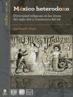 México heterodoxo: Diversidad religiosa en las letras del siglo XIX y comienzos del XX