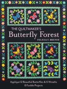 The Quiltmaker's Butterfly Forest: Appliqué 12 Beautiful Butterflies & Wreaths - 8 Fusible Projects