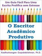 O Escritor Acadêmico Produtivo