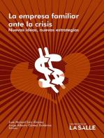 La empresa familiar ante la crisis: Nuevas ideas, nuevas estrategias