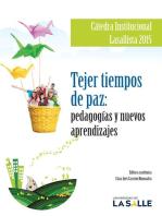Tejer tiempos de paz: pedagogías y nuevos aprendizajes: Cátedra Institucional Lasallista 2015