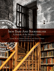 Iron Bars And Bookshelves: A History of the Morrin Centre