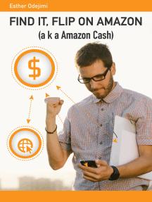 Find It, Flip On Amazon: aka Amazon Cash