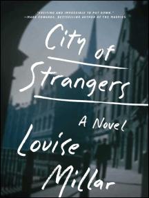 City of Strangers: A Novel