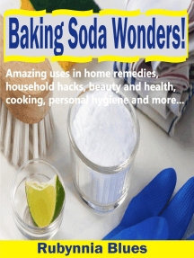 Baking Soda Wonders!: Amazing Uses in Home Remedies, Household Hacks, Beauty and Health, Cooking, Personal Hygiene and More…
