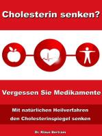 Cholesterin senken? Vergessen Sie Medikamente