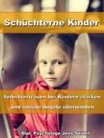 Schüchterne Kinder – Selbstvertrauen bei Kindern stärken und soziale Ängste überwinden