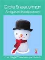 Grote Sneeuwman Amigurumi Haakpatroon