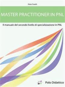 Master Practitioner in PNL: Secondo livello di specializzazione in PNL