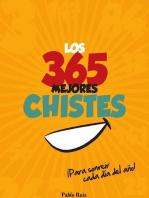 Los 365 Mejores Chistes, ¡Para Sonreír Cada Día del Año!